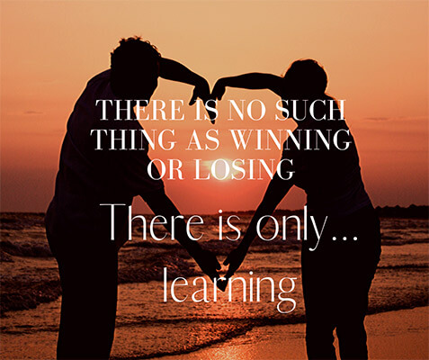 Imagine with text there is no such thing as winning or losing there is only learning